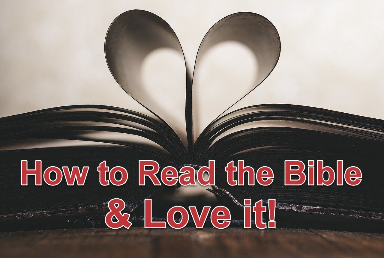how to read the bible and love it